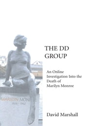 The DD Group - An Online Investigation Into the Death of Marilyn Monroe ebook by David Marshall
