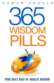 365 Wisdom Pills ebook by Human Angels