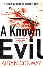 A Known Evil (Detective Michael Rossi Crime Thriller Series, Book 1) ebook by Aidan Conway