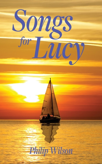 Songs for Lucy ebook by Philip Wilson