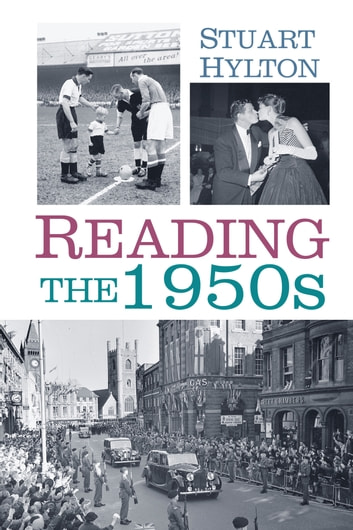 Reading - The 1950s ebook by Stuart Hylton