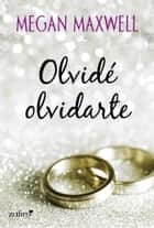 Olvidé olvidarte ebook by Megan Maxwell