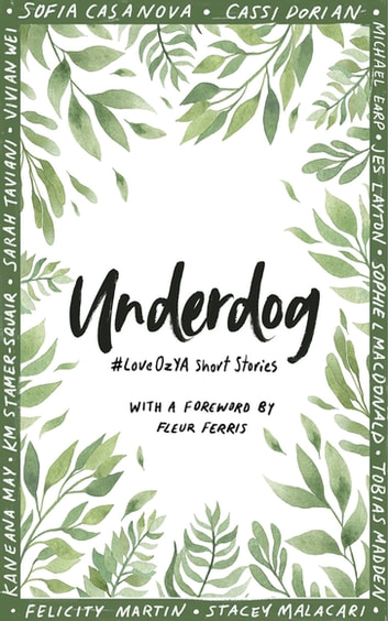 Underdog - #LoveOZYA Short Stories ebook by Tobias Madden
