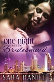 One Night With the Bridesmaid ebook by Sara Daniel