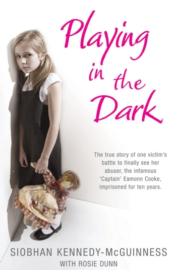 Playing in the Dark ebook by Rosie Dunn,Siobhan Kennedy-McGuinness