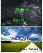 Rape: Before and After ebook by Alison Williams