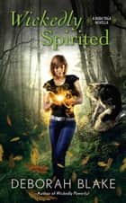 Wickedly Spirited ebook by Deborah Blake