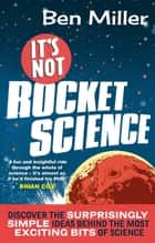 It's Not Rocket Science ebook by