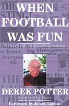 When Football Was Fun ebook by