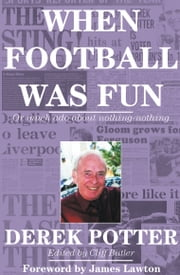 When Football Was Fun ebook by Derek Potter