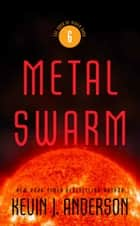 Metal Swarm - The Saga of Seven Suns, Book 6 ebook by Kevin J. Anderson