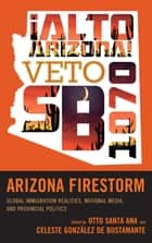 Arizona Firestorm ebook by Otto Santa Ana,Celeste González de Bustamante