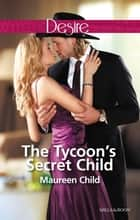 The Tycoon's Secret Child ebook by Maureen Child