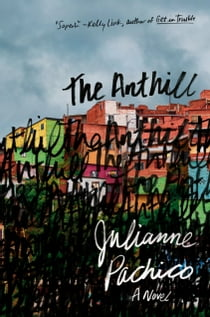 The Anthill eBook by Julianne Pachico