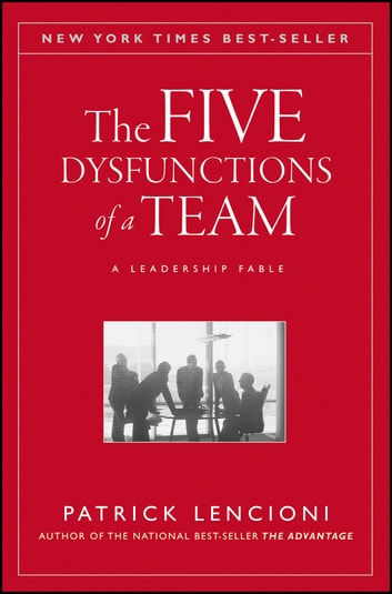 The Five Dysfunctions of a Team - A Leadership Fable ekitaplar by Patrick M. Lencioni