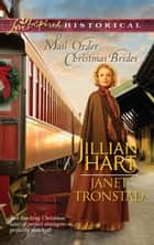 Mail-Order Christmas Brides: Her Christmas Family\Christmas Stars for Dry Creek ebook by Jillian Hart,Janet Tronstad
