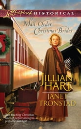 Mail-Order Christmas Brides: Her Christmas Family\Christmas Stars for Dry Creek - Her Christmas Family\Christmas Stars for Dry Creek ebook by Jillian Hart,Janet Tronstad
