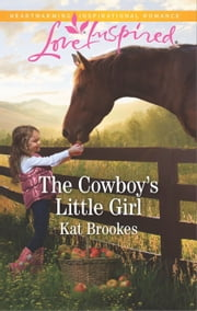 The Cowboy's Little Girl ebook by Kat Brookes