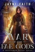 War of the Fae Gods - A Fae Urban Fantasy ebook by
