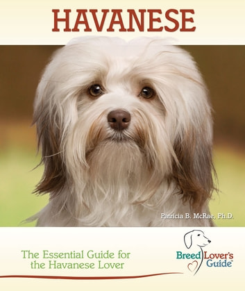Havanese ebook by Patricia B. McRae, Ph.D.