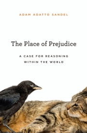 The Place of Prejudice ebook by Adam Adatto Sandel