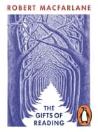 The Gifts of Reading ebook by Robert Macfarlane