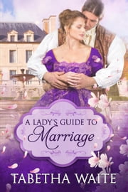 A Lady's Guide to Marriage ebook by Tabetha Waite