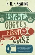 Inspector Ghote's First Case ebook by H. R. F. Keating, Vaseem Khan