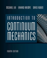 Introduction to Continuum Mechanics ebook by W Michael Lai, David H. Rubin, David Rubin,...