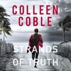 Strands of Truth audiobook by Colleen Coble, Devon Oday