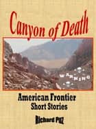 Canyon of Death ebook by Richard Puz