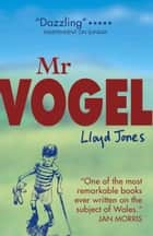 Mr. Vogel ebook by Lloyd Jones