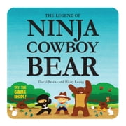 The Legend of Ninja Cowboy Bear ebook by David Bruins,Hilary Leung