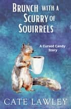 Brunch with a Scurry of Squirrels 電子書 by Cate Lawley