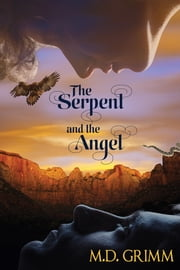 The Serpent and the Angel ebook by M.D. Grimm,Catt Ford