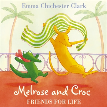 Friends for Life (Melrose and Croc) audiobook by Emma Chichester Clark