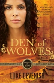 Empress Of Rome 1: Den Of Wolves ebook by Luke Devenish