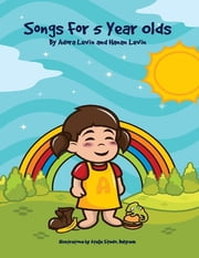 Songs for Five Year Olds ebook by Hanan Levin,Adora Levin