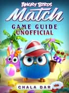 Angry Birds Match Game Guide Unofficial ebook by Chala Dar