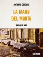 La mano del morto ebook by Antonio Chiconi