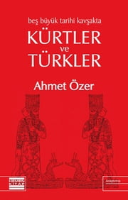Kürtler ve Türkler ebook by Ahmet Özer