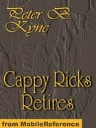 Cappy Ricks Retires (Mobi Classics) ebook by Peter B. Kyne