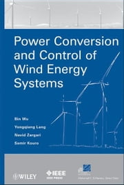 Power Conversion and Control of Wind Energy Systems ebook by Bin Wu,Yongqiang Lang,Navid Zargari,Samir Kouro