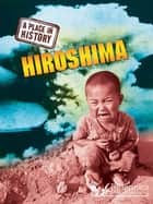 Hiroshima ebook by Stewart Ross, Britannica Digital Learning
