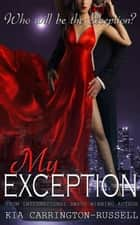 My Exception ebook by Kia Carrington-Russell
