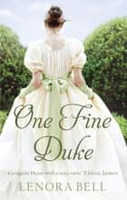 One Fine Duke ebook by Lenora Bell