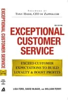 Exceptional Customer Service ebook by Lisa Ford,David McNair