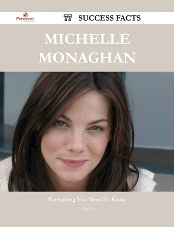 Michelle Monaghan 77 Success Facts - Everything you need to know about Michelle Monaghan eBook by Philip Guy