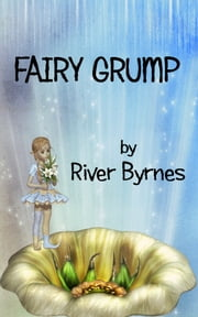 Fairy Grump ebook by River Byrnes