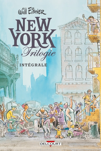 New York Trilogie - Intégrale eBook by Will Eisner